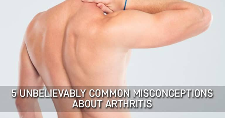 5 Unbelievably Common Misconceptions About Arthritis