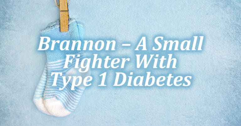 Brannon – A Small Fighter With Type 1 Diabetes