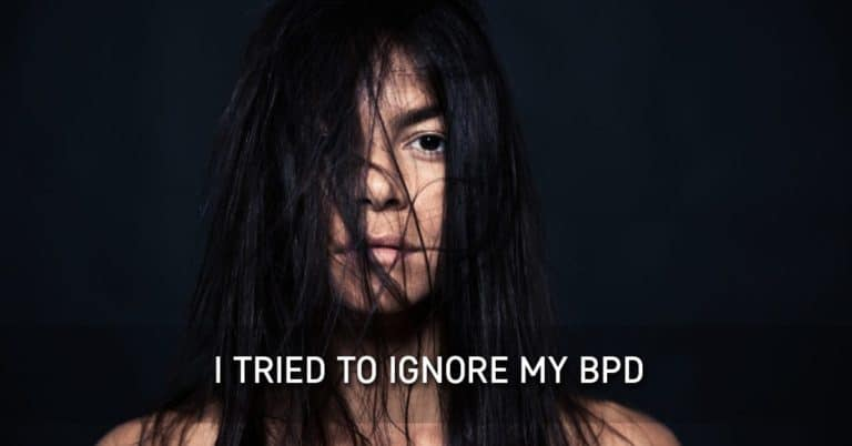 I Tried to Ignore my BPD