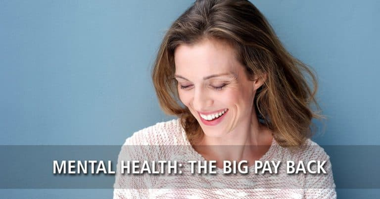 Mental Health: The Big Pay Back