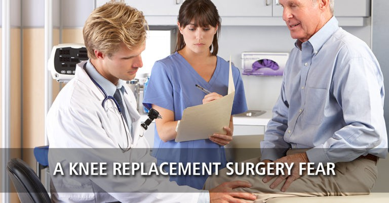 A Knee Replacement Surgery Fear