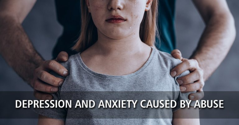 Depression and Anxiety Caused by Abuse