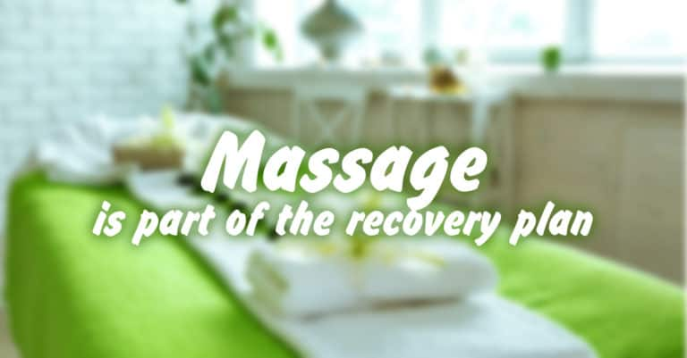 Massage is Part of the Recovery Plan