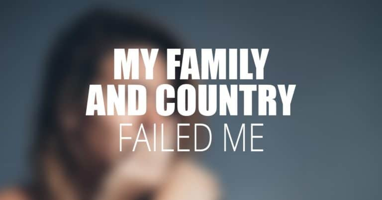 My Family and Country Failed Me