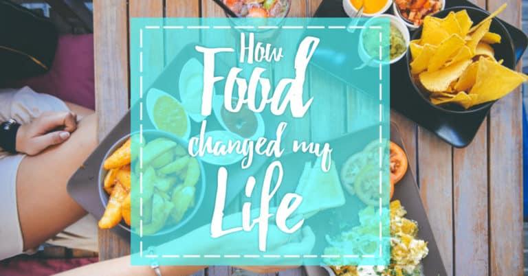 How Food Changed My Life
