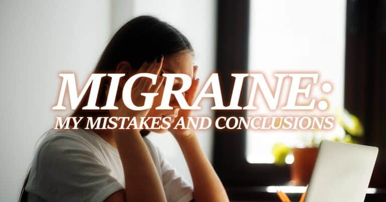 Migraine: My Mistakes and Conclusions