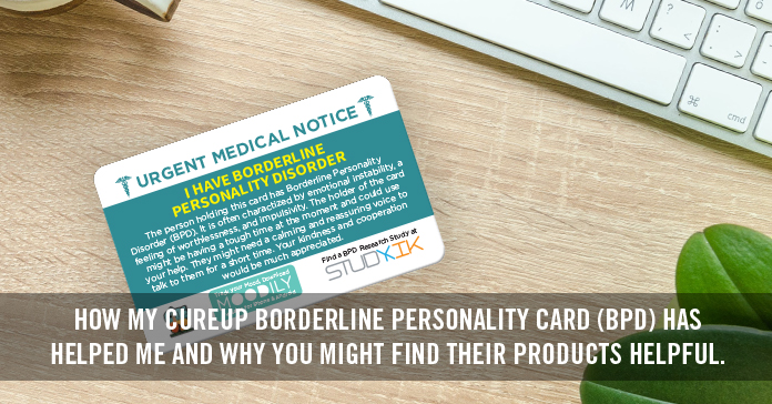 How My CureUp Borderline Personality Card (BPD) Has Helped Me