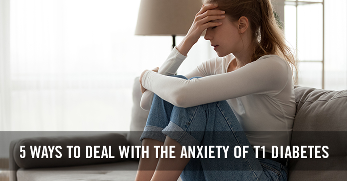 5 Ways to Deal With the Anxiety of Type 1 Diabetes