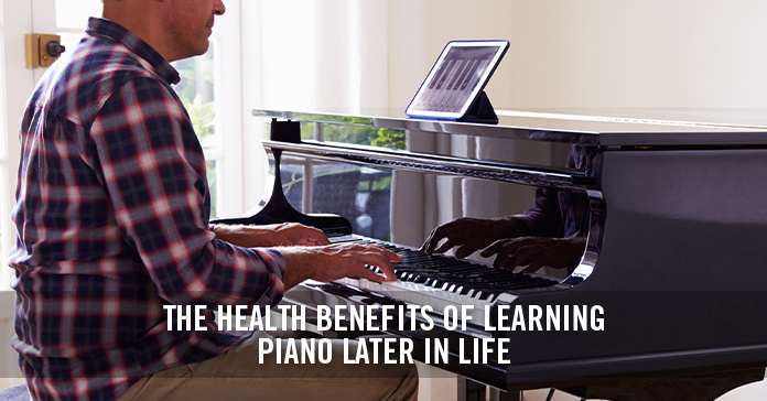 The Health Benefits of Learning Piano Later in Life