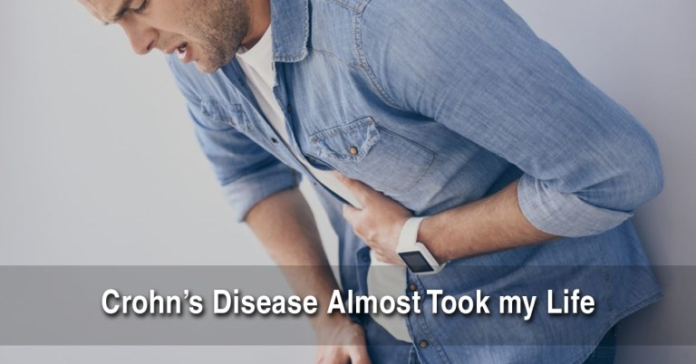 Crohn's Disease Almost Took My Life