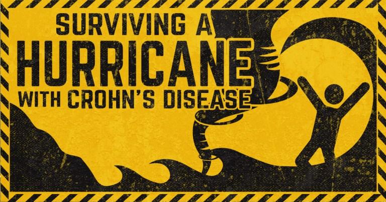 How to Survive Hurricane with Crohn's Disease